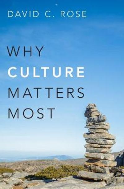 Why Culture Matters Most - David C. Rose
