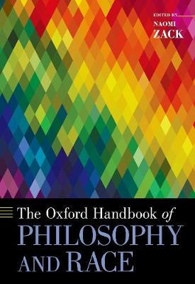 The Oxford Handbook of Philosophy and Race - Naomi Zack