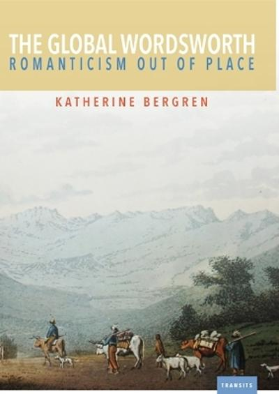 The Global Wordsworth - Katherine Bergren