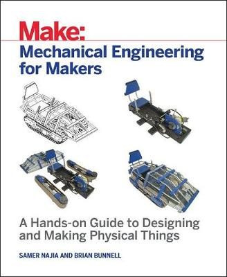 Mechanical Engineering for Makers - Samer Najia