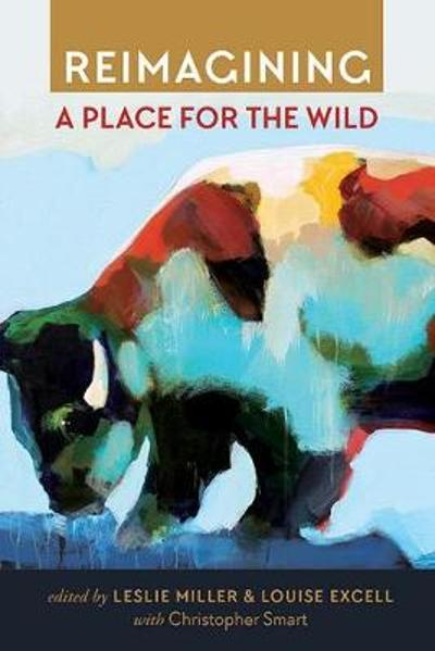 Reimagining a Place for the Wild - Leslie Miller