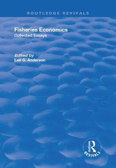 Fisheries Economics, Volume I - Lee G. Anderson