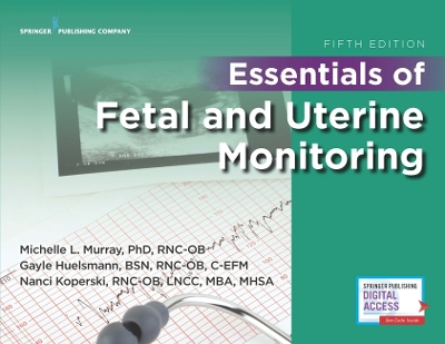 Essentials of Fetal and Uterine Monitoring - Michelle Murray