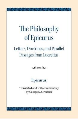 The Philosophy of Epicurus - Epicurus