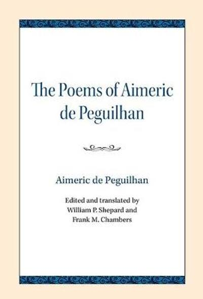The Poems of Aimeric de Peguilhan - Aimeric de Peguilhan