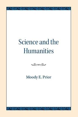 Science and the Humanities - Moody E. Prior