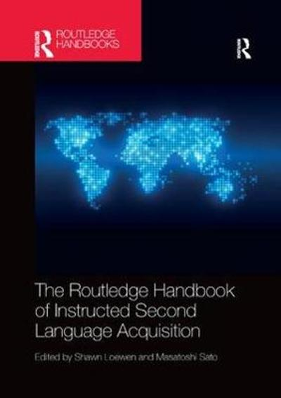 The Routledge Handbook of Instructed Second Language Acquisition - Shawn Loewen