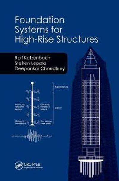 Foundation Systems for High-Rise Structures - Rolf Katzenbach