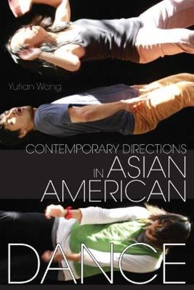 Contemporary Directions in Asian American Dance - Yutian Wong