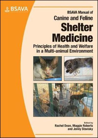 BSAVA Manual of Canine and Feline Shelter Medicine - Rachel Dean