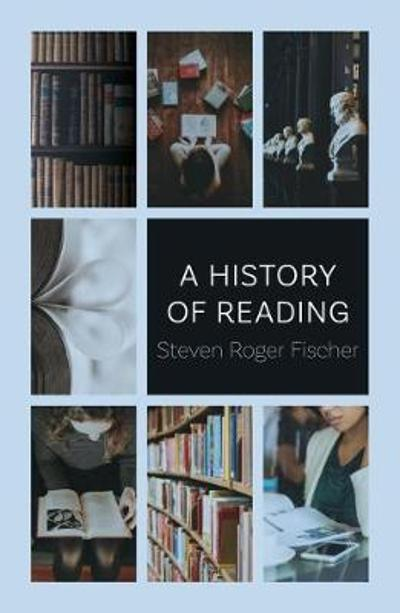 A History of Reading - Steven Roger Fischer