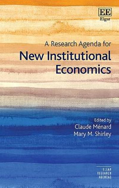 A Research Agenda for New Institutional Economics - Claude Menard