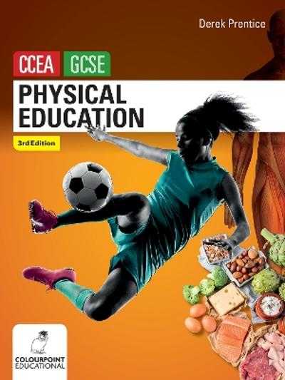 Physical Education for CCEA GCSE - Derek Prentice
