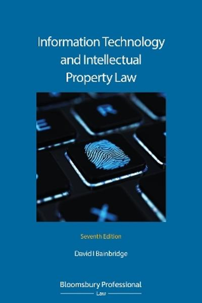 Information Technology and Intellectual Property Law - David Bainbridge