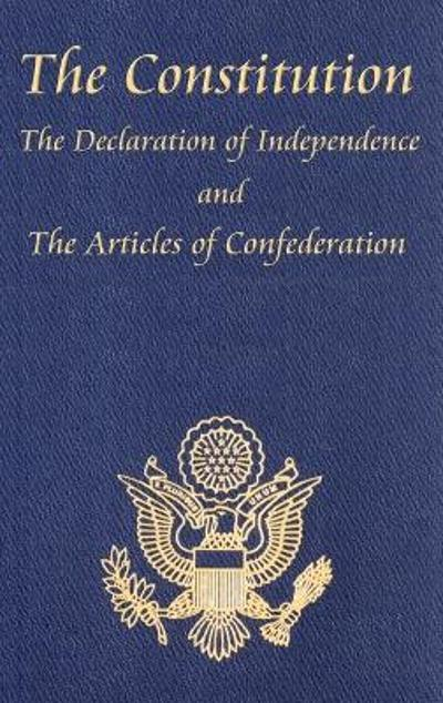 The Constitution of the United States of America, with the Bill of Rights and All of the Amendments; The Declaration of Independence; And the Articles - Thomas Jefferson