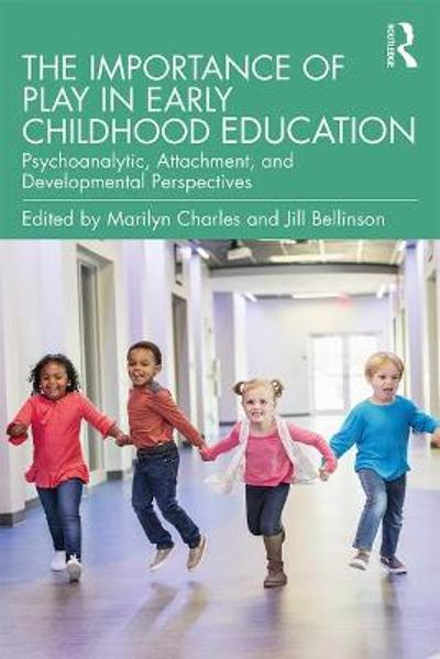 The Importance of Play in Early Childhood Education - Marilyn Charles