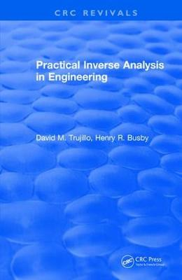 Revival: Practical Inverse Analysis in Engineering (1997) - David M Trujillo