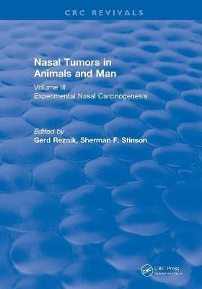 Revival: Nasal Tumors in Animals and Man Vol. III (1983) - Gerd Reznik