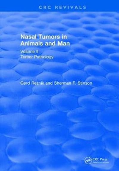 Revival: Nasal Tumors in Animals and Man Vol. II (1983) - Gerd Reznik