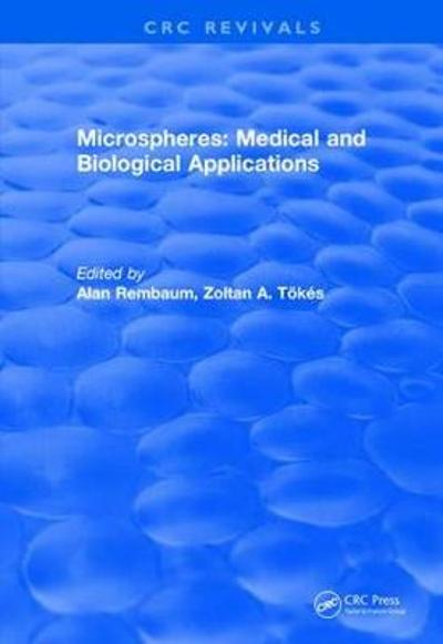 Revival: Microspheres: Medical and Biological Applications (1988) - Alan Rembaum
