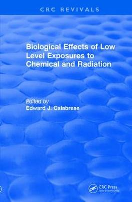 Revival: Biological Effects of Low Level Exposures to Chemical and Radiation (1992) - Edward J. Calabrese