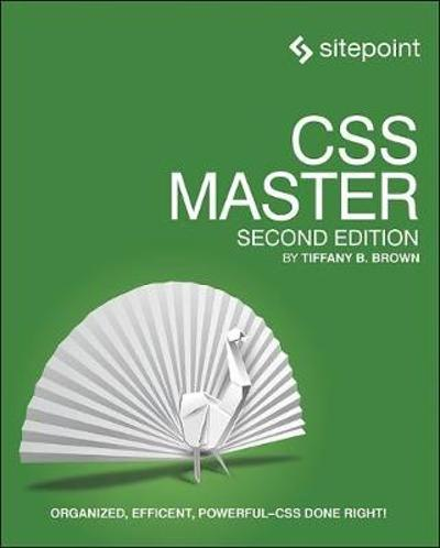 CSS Master, 2e - Tiffany Brown