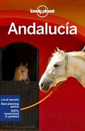 Lonely Planet Andalucia - Lonely Planet Isabella Noble Gregor Clark Duncan Garwood John Noble Brendan Sainsbury
