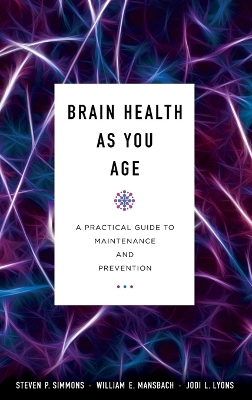 Brain Health as You Age - Steven P., MD Simmons