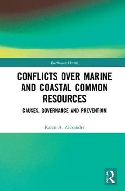 Conflicts over Marine and Coastal Common Resources - Karen A. Alexander