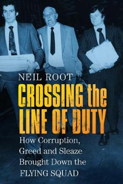 Crossing the Line of Duty - Neil Root