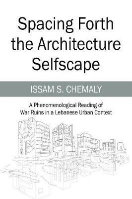 Spacing Forth the Architecture Selfscape - Issam S Chemaly