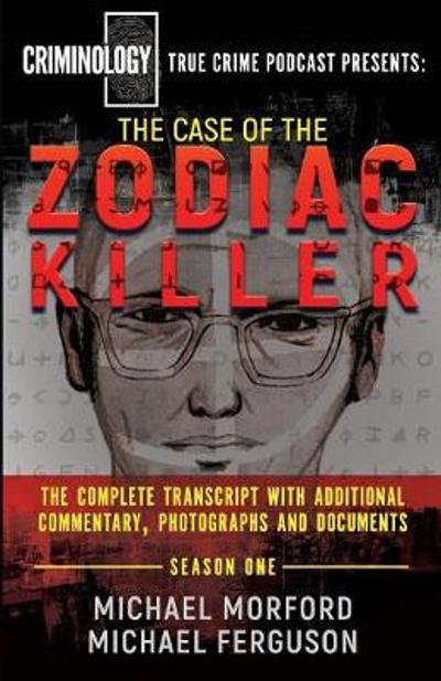 The Case Of The Zodiac Killer - Michael Morford