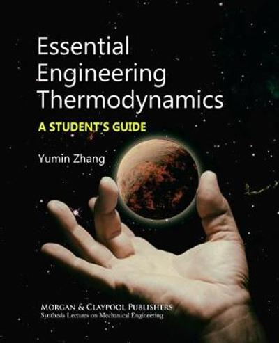 Essential Engineering Thermodynamics - Yumin Zhang