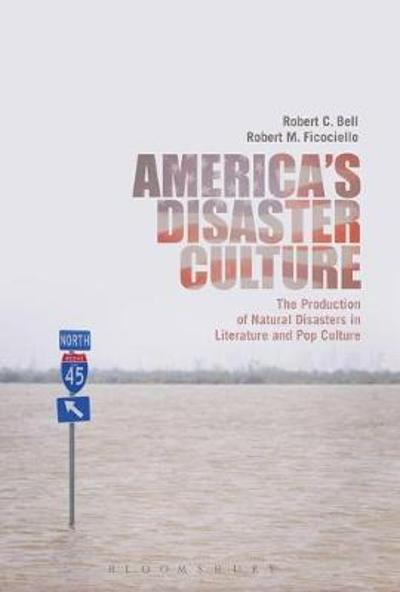 America's Disaster Culture - Robert Bell