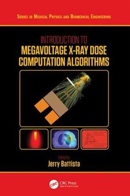 Introduction to Megavoltage X-Ray Dose Computation Algorithms - Jerry Battista