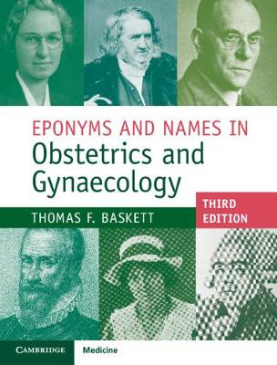 Eponyms and Names in Obstetrics and Gynaecology - Thomas F. Baskett