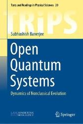 Open Quantum Systems - Subhashish Banerjee