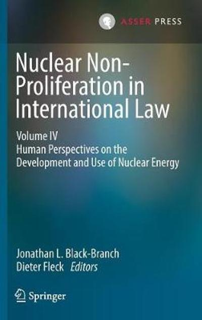 Nuclear Non-Proliferation in International Law - Volume IV - Jonathan L. Black-Branch