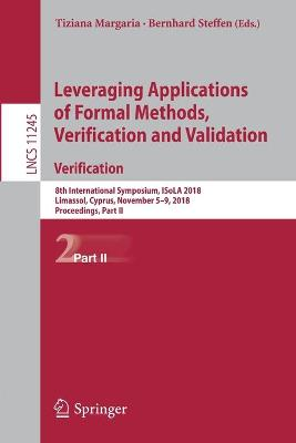 Leveraging Applications of Formal Methods, Verification and Validation. Verification - Tiziana Margaria