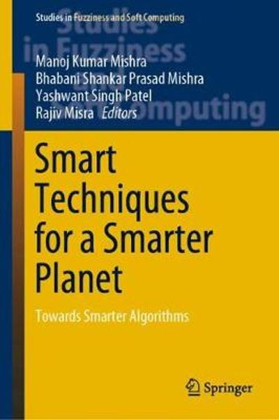 Smart Techniques for a Smarter Planet - Manoj Kumar Mishra