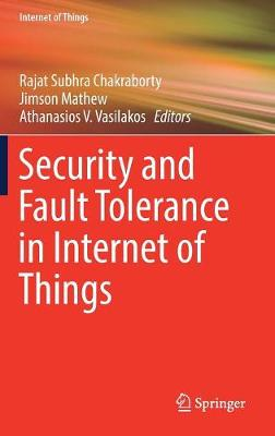 Security and Fault Tolerance in Internet of Things - Rajat Subhra Chakraborty