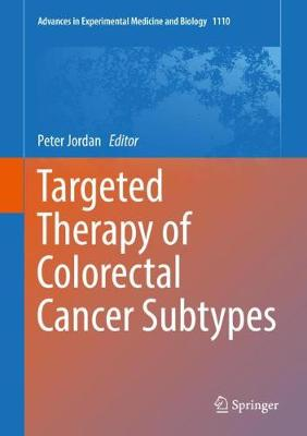 Targeted Therapy of Colorectal Cancer Subtypes - Peter Jordan