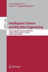 Intelligence Science and Big Data Engineering - Yuxin Peng Kai Yu Jiwen Lu Xingpeng Jiang