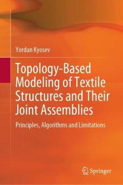 Topology-Based Modeling of Textile Structures and Their Joint Assemblies - Yordan Kyosev