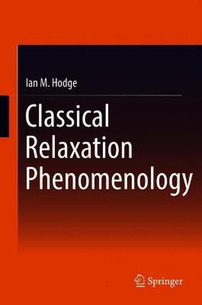 Classical Relaxation Phenomenology - Ian M. Hodge