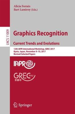 Graphics Recognition. Current Trends and Evolutions - Alicia Fornes