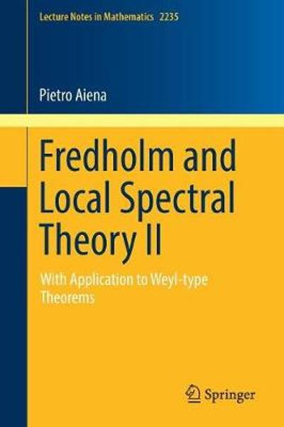 Fredholm and Local Spectral Theory II - Pietro Aiena