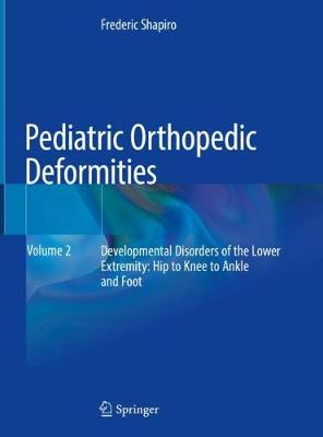 Pediatric Orthopedic Deformities, Volume 2 - Frederic Shapiro