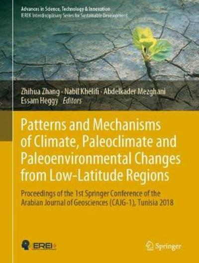Patterns and Mechanisms of Climate, Paleoclimate and Paleoenvironmental Changes from Low-Latitude Regions - Zhihua Zhang