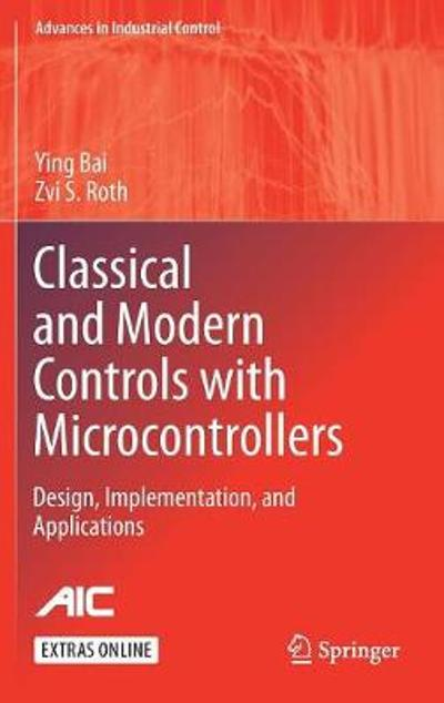 Classical and Modern Controls with Microcontrollers - Ying Bai